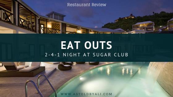 Eat Outs: 2-4-1 at Sugar Club,Antigua