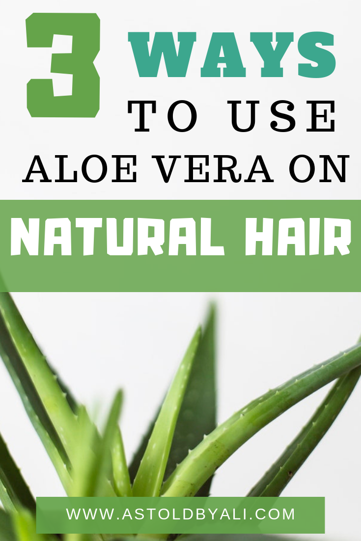 Aloe Vera on Natural hair, 4c hair