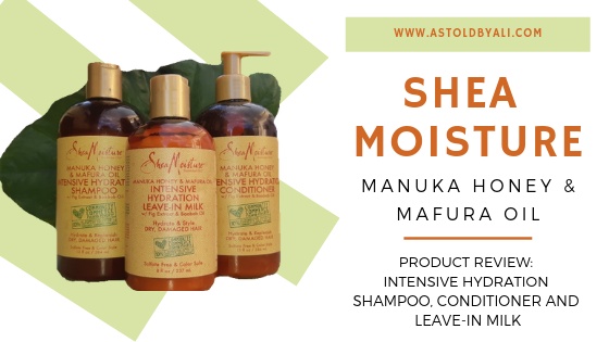 Shea Moisture MAnuka Honey and Mafura Oil product review