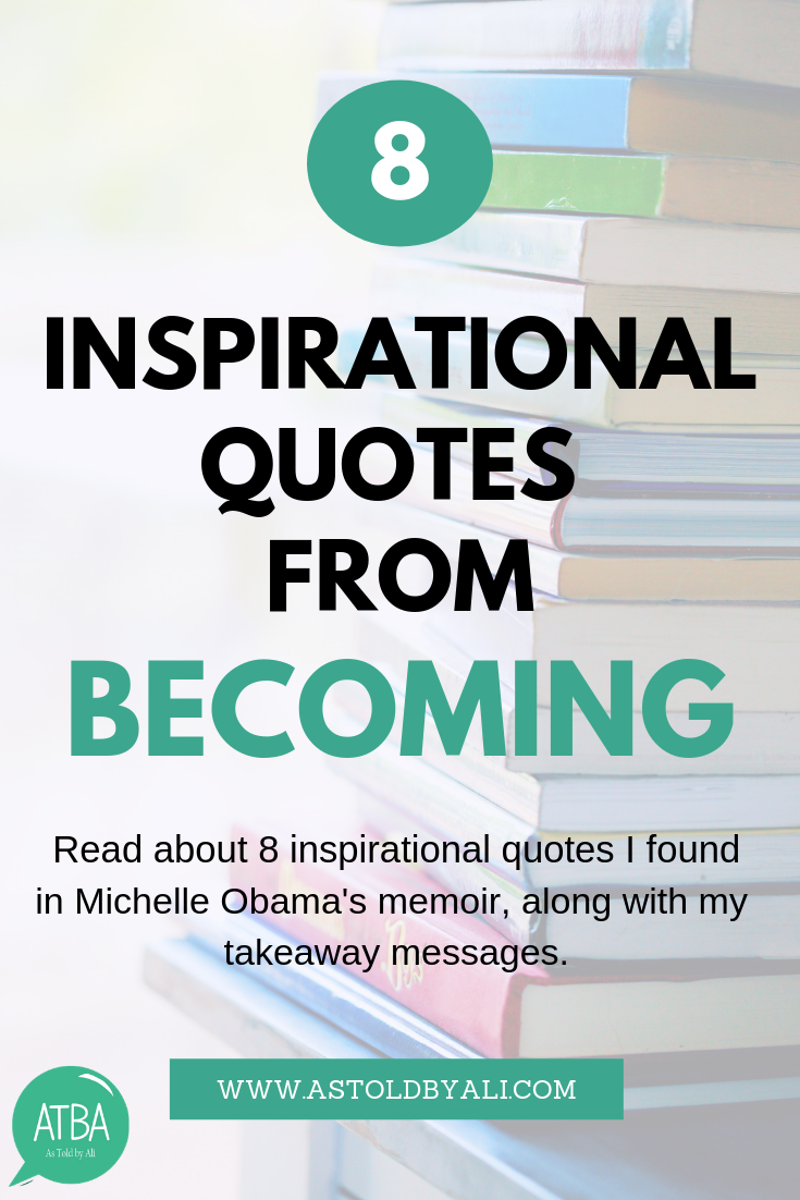 8 inspirational quotes from Becoming by Michelle Obama