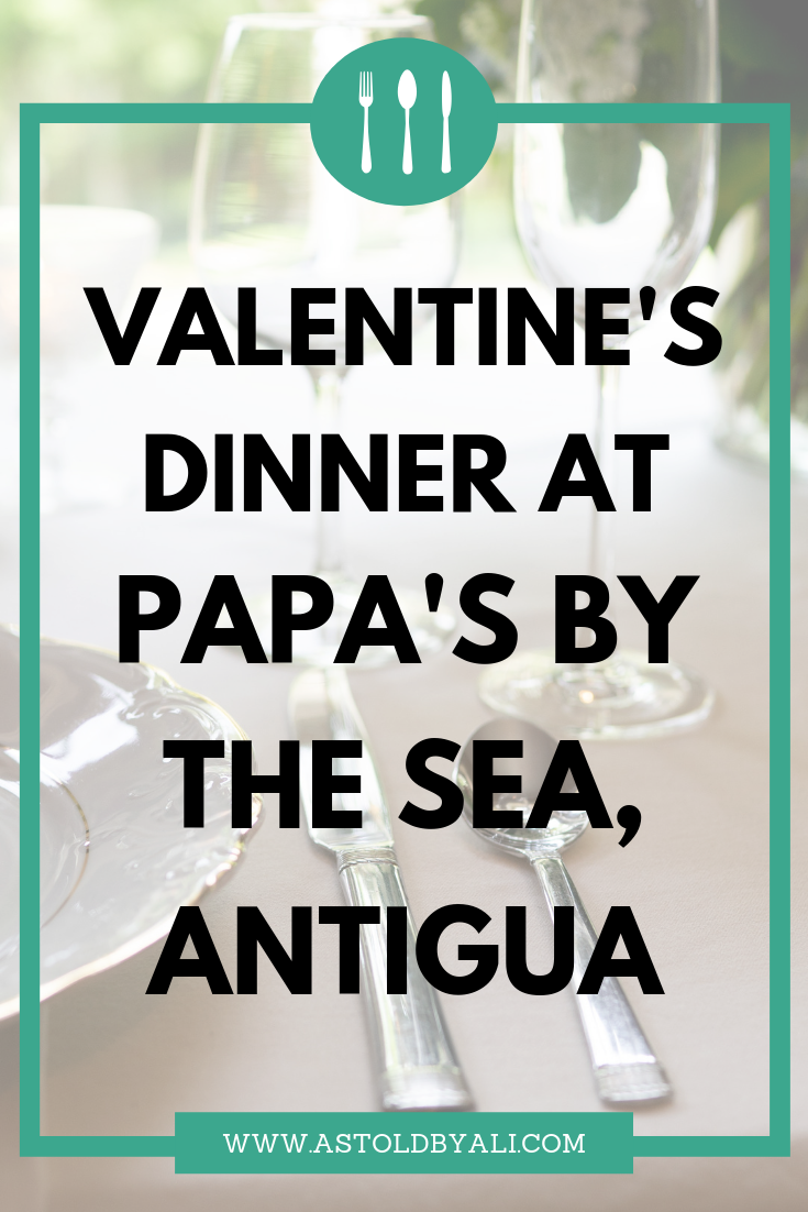 Valentine's dinner at Papa's by the Sea, Antigua