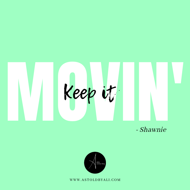 Keep it movin' mantra