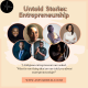 Untold Stories: Entrepreneurship